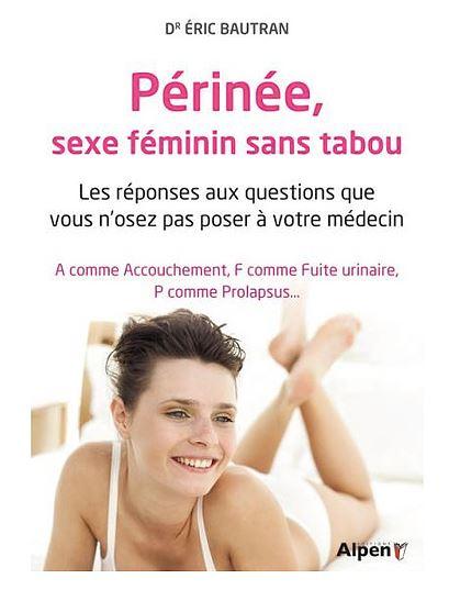 Périnée sans tabou, Dr Eric Bautrant, Editions Alpen.